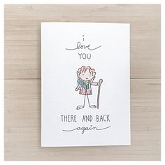 I LOVE YOU THERE AND BACK AGAIN Hobbit or Lord of the Rings themed versatile greeting card   Cards: - kenzieCARDS are a handmade brand of greeting