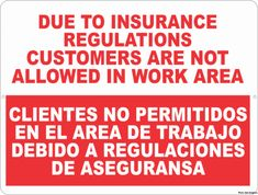 Bilingual Due to Insurance Regulations Customers Not Allowed in Work Area Sign Clientes no Permitiados Signo