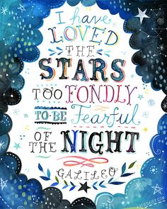 I have loved the stars too fondly to be fearful of the night.  -Galileo     8x10 by thewheatfield on Etsy,