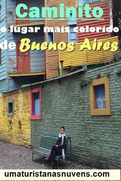 Conheça um dos pontos turísticos mais coloridos e fotografados de Buenos Aires, o famoso Caminito. Au Pair, Palermo, South America Travel, Latin America, Wanderlust, World, Trips, Travel Guide, Travel Tips