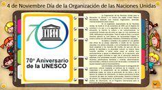 04 de Noviembre Día de la Organización de las Naciones Unidas para la Educación, la Ciencia y la Cultura. UNESCO.