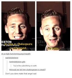 Tom Hiddleston...hahah idk why this was so funny to me, but i'm dying