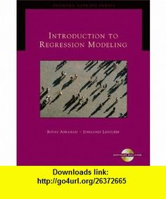 Introduction to Regression Modeling (with CD-ROM) (Duxbury Applied) (9780534420758) Bovas Abraham, Johannes Ledolter , ISBN-10: 0534420753  , ISBN-13: 978-0534420758 ,  , tutorials , pdf , ebook , torrent , downloads , rapidshare , filesonic , hotfile , megaupload , fileserve