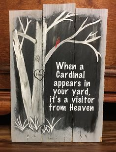 When a Cardinal appears in your yard, it's a visitor from Heaven Sign made from reclaimed pallet wood. Pallet Crafts, Pallet Art, Wood Crafts, Diy And Crafts, Diy Wood Signs, Pallet Signs, Wood Pallets, Pallet Wood, Memory Crafts
