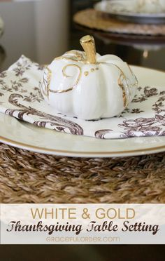 Easy White and Gold Thanksgiving Table Setting! Simple and beautiful!