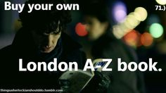 Thing a Sherlockian should do: Buy your own London A-Z book.  Submitted by: Kasiek