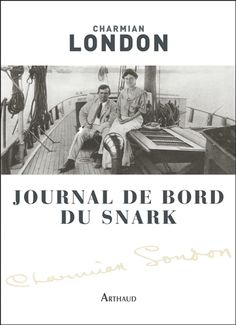 JOURNAL DE BORD DU SNARK, LONDON CHARMIAN, librairie-maritime.com