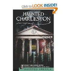 Ghost Stories of Charleston, SC . . . One of America's most haunted cities!