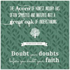 Doubt you doubts.