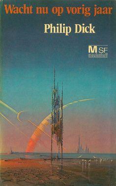 Philip K. Dick - Wacht nu op vorig jaar (Meulenhoff:1976) | cover art by Bruce Pennington