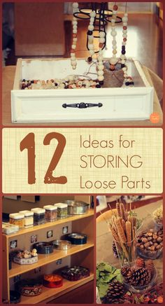 12 Ideas for Storing Loose Parts! The best part? Most of these can be found either lying around your house or at your local dollar store!
