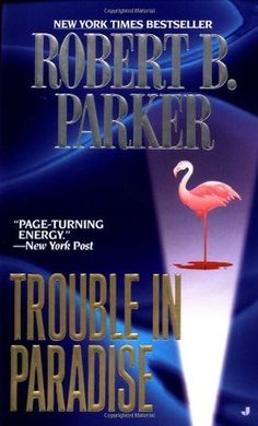 Trouble In Paradise (Jesse Stone #2) by Robert B. Parker