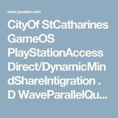 CityOf StCatharines GameOS PlayStationAccess  Direct/DynamicMindShareIntigration . D WaveParallelQuantumComputing ,   GoogleNasa iLabsMit ~HarmonySystems EarthOS .  FaceBookServices CrossPlatformIntigration GlobalSystems Interfacing.InTheGame Featuring #MyGame   #WizardsReturn2017 InfiniteDestiny