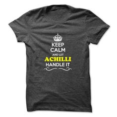 (Tshirt Awesome TShirt) Keep Calm and Let ACHILLI Handle it  Teeshirt this week  Hey if you are ACHILLI then this shirt is for you. Let others just keep calm while you are handling it. It can be a great gift too.  Tshirt Guys Lady Hodie  SHARE and Get Discount Today Order now before we SELL OUT Today  Camping a proud daughter of handsome awesome bus aaron handle it calm and let achilli handle keep calm and let