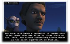 Zeb once gave Lando a recording of traditional Lasat opera that was actually three hours of him, Ezra, and Sabine screeching random words in the Lasat equivalent of Italian. He knew he'd get away with it because while Lando had learned all the terms. Star Wars Jokes, Star Wars Facts, Star Wars Rebels, Star Wars Clone Wars, High Ground, Star Wars Baby, Book Tv, Love Stars