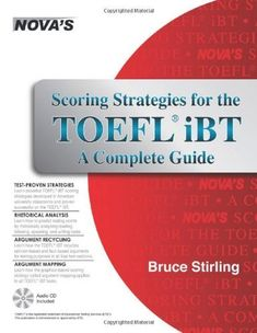 Scoring Strategies for the TOEFL iBT A Complete Guide (Scoring Strategies for the TOEFL Ibt (W/CD)) by Bruce Stirling. $32.93. Edition - Pap/Com. Publisher: Nova Press; Pap/Com edition (June 1, 2011). Publication: June 1, 2011. Save 34% Off!