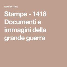 Stampe - 1418 Documenti e immagini della grande guerra