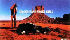 Campaña antitabaco. 'Marlboro man's horse; Fumar también mata a los fumadores pasivos'
