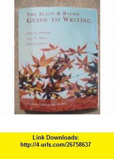 The Allyn  Bacon Guide to Writing Custom Edition for IUPUI (9780536460165) John D. Ramage, John C. Bean, June Johnson , ISBN-10: 0536460167  , ISBN-13: 978-0536460165 ,  , tutorials , pdf , ebook , torrent , downloads , rapidshare , filesonic , hotfile , megaupload , fileserve
