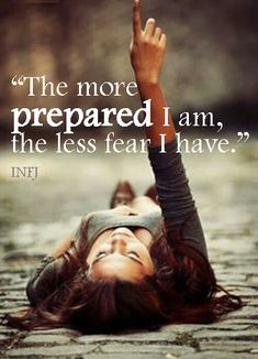 INFJs like to be prepared - the only problem is I prepare too much .................. too exhausted to do anything. (Introverts)