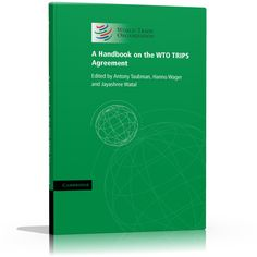 NEW TITLE:   A Handbook on the WTO TRIPS Agreement   This handbook describes the historical and legal background to the Trade-related Aspects of Intellectual Property Rights (TRIPS) Agreement, its role in the WTO and its institutional framework. A World Trade Organization and Cambridge University Press co-publication. Property Rights, Intellectual Property, Cambridge University, World Trade, Acting, Commercial, Public, Student