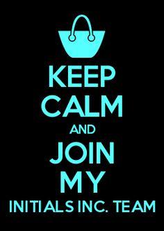 KEEP CALM AND JOIN MY INITIALS INC. TEAM! http://www.keepcalmandcarryon.com/creator/?shortcode=AKgZEqEQ