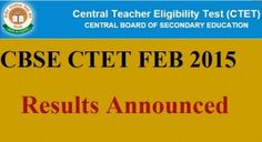 CTET Feb 2015,CTET Feb 2015: Result Highlights!, Central Teacher Eligibility Test (CTET) Exam Result highlights