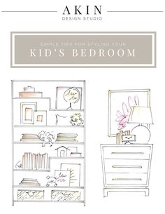 Simple Tips for Styling Your Kid's Bedroom | Akin Design Studio