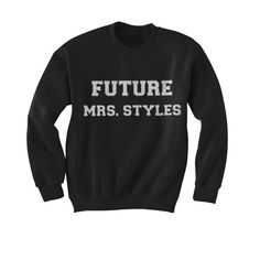 Future Mrs. Styles Sweater..Cotton and Polyester blend. All designs applied using high quality heat at transfer vinyl and high pressure heat press machine. Care Instructions are as follows, wash inside out in cold water. Tumble dry low. Use Coupon Code PINALL to Save $5.00 from Feb 4th,- April 14th 2015.