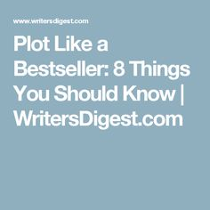 Plot Like a Bestseller: 8 Things You Should Know | WritersDigest.com