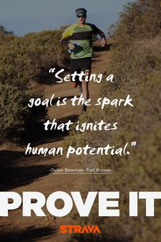 """Setting a goal is the spark that ignites human potential."" - Dylan Bowman"