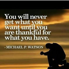 Thankful for what you have
