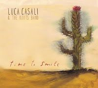 Contatto diretto: Luca Casali & The Roots Band – Time to smile