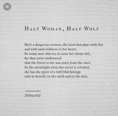 Half woman, half wolf by Nikita Gill Now Quotes, Quotes To Live By, Life Quotes, Lost In Love Quotes, Bad Kids Quotes, Nikita Gill, Pretty Words, Beautiful Words, Phrase Cute