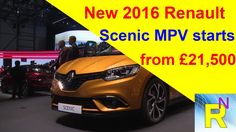 Car review - New 2016 Renault Scenic MPV Starts From £21,500 - Read News...