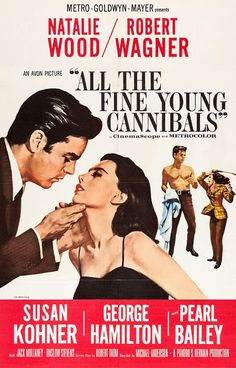 All The Fine Young Cannibals Natalie Wood Robert Wagner Movie Poster Old Movie Posters, Classic Movie Posters, Original Movie Posters, Movie Poster Art, Classic Movies, Theatre Posters, Poster Series, Natalie Wood, Indie Movies