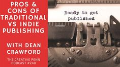 Pros and Cons of Traditional vs. Indie Publishing with Dean Crawford