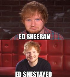 17 Ridiculous Ed Sheeran Memes To Get You Laughing Out Loud - Memebase - Funny M.,Funny, Funny Categories Fuunyy 17 Ridiculous Ed Sheeran Memes To Get You Laughing Out Loud - Memebase - Funny Memes Source by mymicody. Music Memes, Music Humor, Music Quotes, Ed Sheeran Quotes, Ed Sheeran Love, Stupid Funny Memes, Hilarious, Marching Band Humor, Celebrity Memes