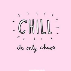 It will pass... , #chill #itwillpass #itisonlychaos #itistemporary #quote #sparklesnsprouts