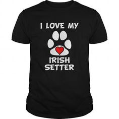 I Love My Irish Setter Dog Paw Print Heart T Shirts, Hoodie Sweatshirts