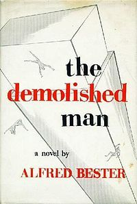 Google Image Result for http://upload.wikimedia.org/wikipedia/en/thumb/f/fd/The_Demolished_Man_first_edition.jpg/200px-The_Demolished_Man_first_edition.jpg