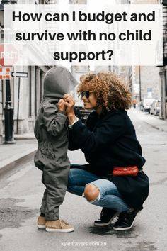 How can I budget and survive with no child support?