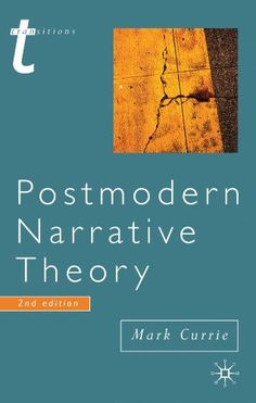 Postmodern Narrative Theory (Transitions) by Mark Currie- Main Library 809.9 CUR