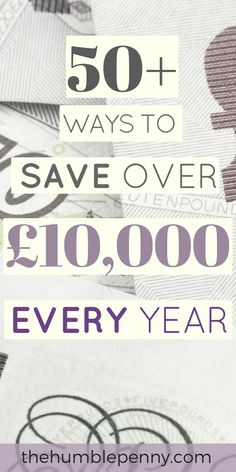 Check out these 50+ Ways To Save Over £10,000 Every Year. Save money on your Finances, Food & Health, Entertainment, Travel etc. Plus learn how to make money to enable you to increase your savings rate and work towards Financial Independence and Early Retirement. #Save #Savings #SaveMoney #FinancialIndependence #FIRE #MakeExtraMoney via @TheHumblePenny
