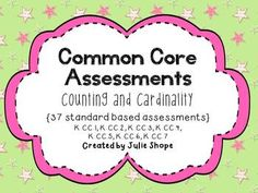 Kindergarten Counting and Cardinality Common Core Assessments $