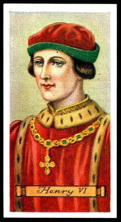 """Carreras Cigarettes """"Kings & Queens of England"""" (series of 50 issued in Henry VI ~ son of Henry V and Catherine of France, reigned Tudor Monarchs, Old Baseball Cards, Egyptian Kings, History Of England, Wars Of The Roses, Plantagenet, Queen Of England, King Henry, Chivalry"""