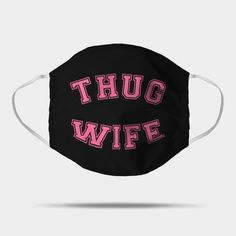 Thug Wife funny mask, pink version. ---------------------- TAGS: coronavirus, convid-19, protection mask,corona virus, face mask, Gesichtsmaske, Schutzmaske, mascara facial, mascara de proteccion,masque de protection, masque facial, tapa boca, tapabocas, cubrebocas :) ............................. gift for girlfriend, woman, wife funny, wife quote, gift for wife, girly, husband, wife mom boss, humor, wife gift ideas, feminism, gift for girls, girls, wife gifts, wife