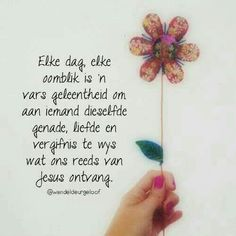 Elke dag is ń vars geleentheid Evening Greetings, Good Morning Greetings, Day Of Pentecost, Afrikaanse Quotes, Inspirational Qoutes, Motivational, Blessed Is She, Goeie More, Christian Messages