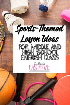 SPORTS-THEMED LESSON IDEAS FOR MIDDLE AND HIGH SCHOOL ENGLISH CLASS, Football, Superbowl Lesson Ideas, March Madness, Sports