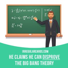 """Disprove"" means to prove that something is not true. Example: He claims he can disprove the Big Bang theory. #irregularverbs #englishverbs #verbs #english #englishlanguage #learnenglish #studyenglish #language #vocabulary #dictionary #efl #esl #tesl #tefl #toefl #ielts #toeic #disprove #nottrue #false"